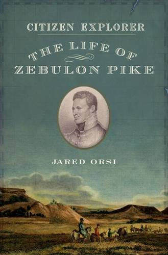 Citizen Explorer The Life of Zebulon Pike  2013 edition cover