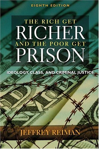Rich Get Richer and the Poor Get Prison Ideology, Class, and Criminal Justice 8th 2007 (Revised) edition cover