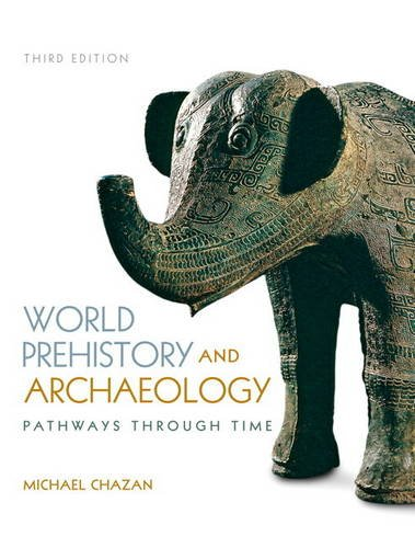 World Prehistory and Archaelogy Pathways Through Time 3rd 2014 9780205953721 Front Cover