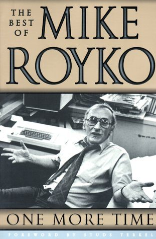One More Time The Best of Mike Royko N/A edition cover