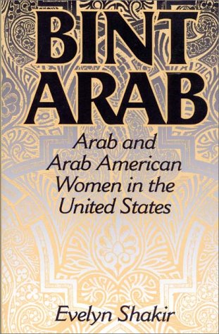 Bint Arab Arab and Arab American Women in the United States N/A 9780275956721 Front Cover