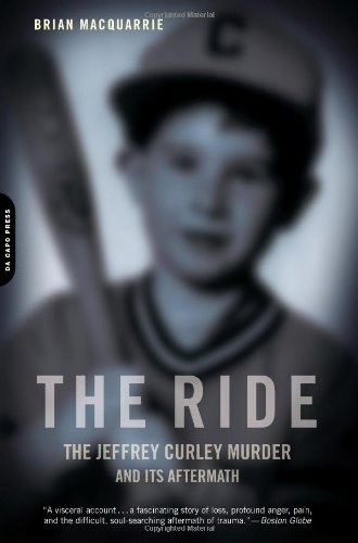 Ride The Jeffrey Curley Murder and Its Aftermath N/A 9780306818721 Front Cover