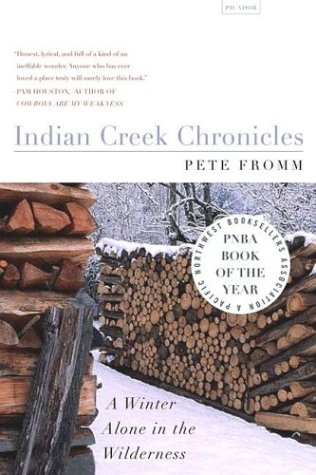 Indian Creek Chronicles A Winter Alone in the Wilderness Revised  edition cover