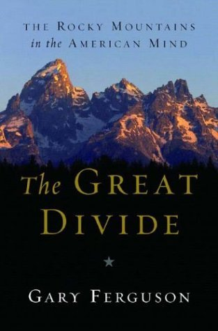 Great Divide The Rocky Mountains in the American Mind  2004 edition cover