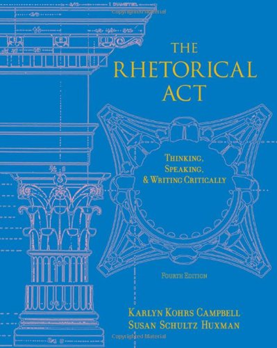 Rhetorical Act Thinking, Speaking and Writing Critically 4th 2009 (Revised) edition cover