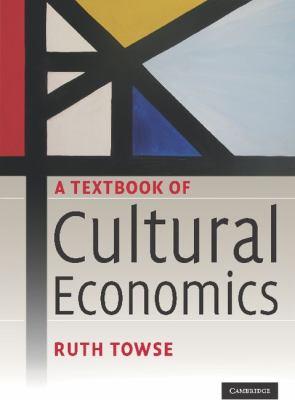 Textbook of Cultural Economics   2010 9780521888721 Front Cover
