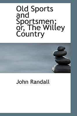 Old Sports and Sportsmen: Or, the Willey Country  2008 edition cover