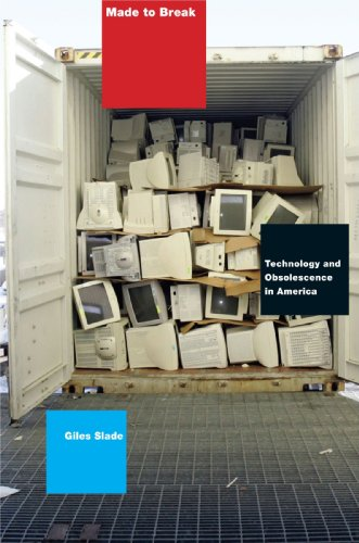 Made to Break Technology and Obsolescence in America  2006 edition cover