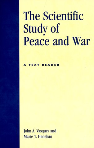 Scientific Study of Peace and War A Text Reader  1999 (Reprint) edition cover