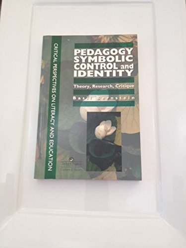Pedagogy, Symbolic Control and Identity : Theory, Research, Critique  1996 9780748403721 Front Cover