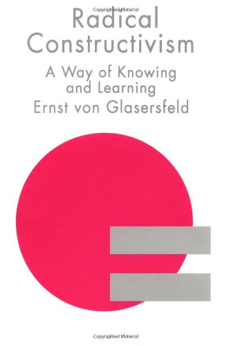 Radical Constructivism A Way of Knowing and Learning  1996 edition cover
