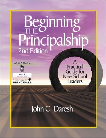Beginning the Principalship A Practical Guide for New School Leaders 2nd 2001 (Revised) 9780761976721 Front Cover