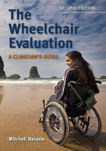 Wheelchair Evaluation A Clinician's Guide 2nd 2010 (Revised) edition cover