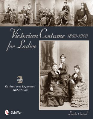 Victorian Costume for Ladies 1860-1900  2nd 2012 (Revised) edition cover