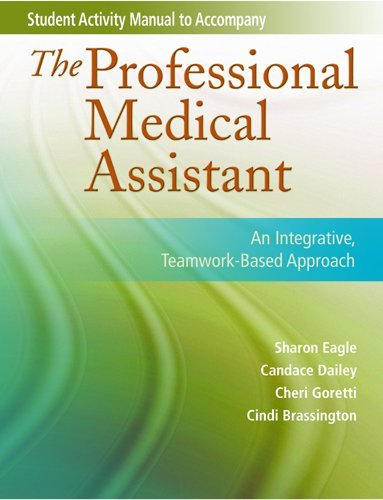Student Activity Manual for the Professional Medical Assistant An Integrative, Teamwork-Based Approach  2009 edition cover