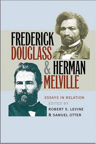 Frederick Douglass and Herman Melville Essays in Relation  2008 edition cover
