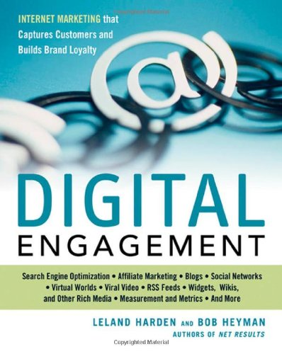 Digital Engagement Internet Marketing That Captures Customers and Builds Intense Brand Loyalty  2009 edition cover