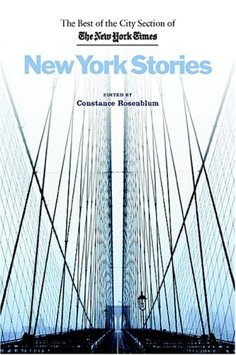 New York Stories The Best of the City Section of the New York Times  2005 edition cover