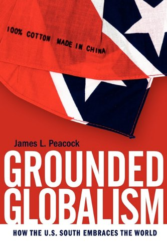Grounded Globalism How the U. S. South Embraces the World  2007 edition cover