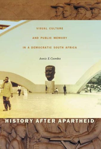 History after Apartheid Visual Culture and Public Memory in a Democratic South Africa  2003 edition cover