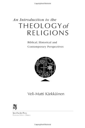 Introduction to the Theology of Religions Biblical, Historical and Contemporary Perspectives  2003 9780830825721 Front Cover