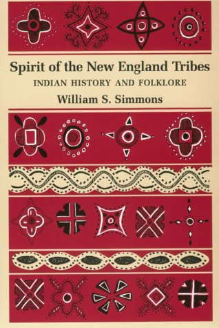 Spirit of the New England Tribes Indian History and Folklore, 1620-1984  1986 edition cover