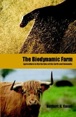Biodynamic Farm Agriculture in Service of the Earth and Humanity N/A 9780880101721 Front Cover
