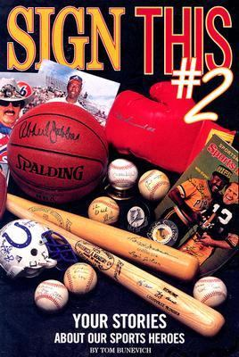 Sign This 2: Your Stories About Our Sports Heroes  2004 edition cover