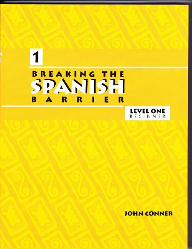 Breaking the Spanish Barrier, Level I (Beginner), Student Edition : The Language Series with All the Rules You Need to Know  2005 edition cover