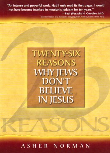 Twenty-Six Reasons Why Jews Don't Believe in Jesus:  2008 9780977193721 Front Cover