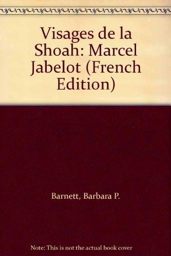 Visages de la Shoah: Marcel Jabelot  2009 9780981941721 Front Cover
