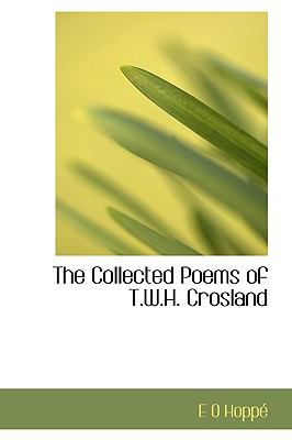 Collected Poems of T W H Crosland  N/A 9781113978721 Front Cover
