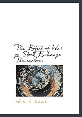 Effect of War on Stock Exchange Transactions N/A 9781113994721 Front Cover