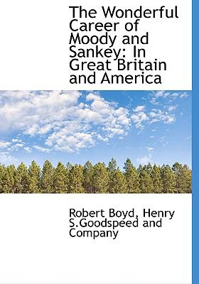 Wonderful Career of Moody and Sankey : In Great Britain and America N/A edition cover