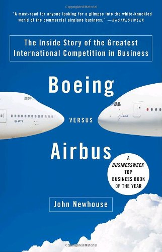 Boeing Versus Airbus The Inside Story of the Greatest International Competition in Business  2008 edition cover