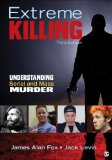 Extreme Killing Understanding Serial and Mass Murder 3rd 2015 edition cover