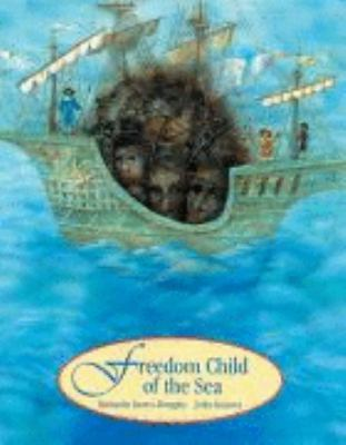 Freedom Child of the Sea   1995 9781550373721 Front Cover