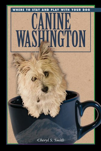Canine Washington Where to Stay and Play with Your Dog  2005 9781555914721 Front Cover