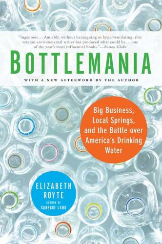 Bottlemania Big Business, Local Springs, and the Battle over America's Drinking Water N/A edition cover