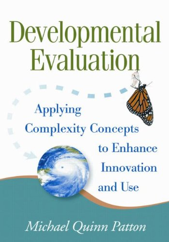 Developmental Evaluation Applying Complexity Concepts to Enhance Innovation and Use  2011 edition cover