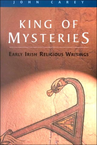 King of Mysteries Early Irish Religious Writings  2000 9781851825721 Front Cover
