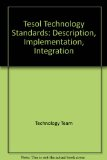 TESOL Technology Standards Description, Implementation, Integration  2011 9781931185721 Front Cover