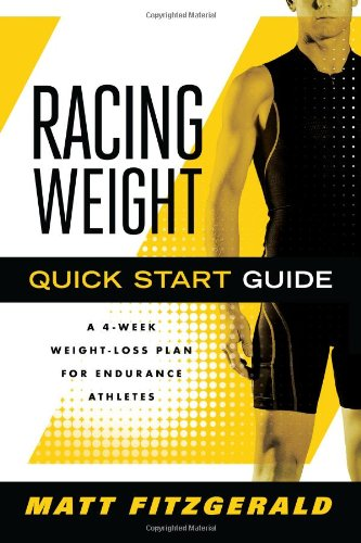 Racing Weight Quick Start Guide A 4-Week Weight-Loss Plan for Endurance Athletes  2011 9781934030721 Front Cover