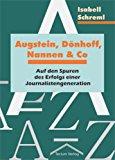 Augstein, Dönhoff, Nannen & Co. Augstein, Dönhoff, Nannen & Co. Auf den Spuren des Erfolgs einer Journalistengeneration N/A 9783828885721 Front Cover