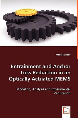 Entrainment and Anchor Loss Reduction in an Optically Actuated MEMS:   2008 9783836479721 Front Cover