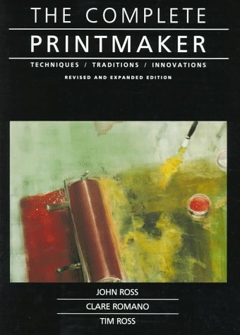 Complete Printmaker Techniques - Traditions - Innovations 2nd 1991 edition cover