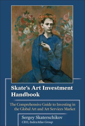Skate's Art Investment The Comprehensive Guide to Investing in the Global Art and Art Services Market  2009 (Handbook (Instructor's)) edition cover