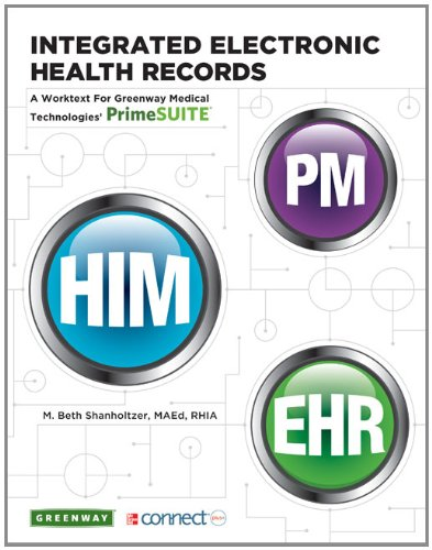 Integrated Electronic Health Records A Worktext for Greenway Medical Technologies' PrimeSUITE  2012 edition cover