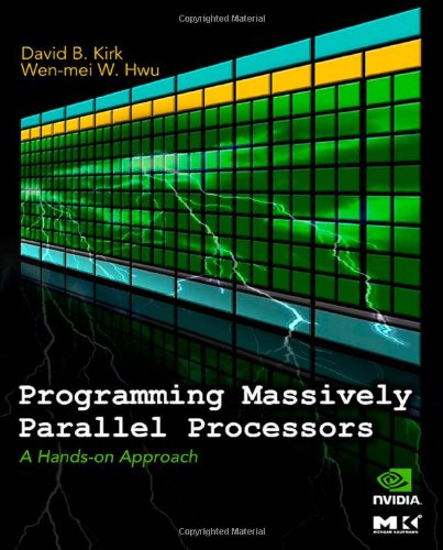 Programming Massively Parallel Processors A Hands-On Approach  2010 edition cover