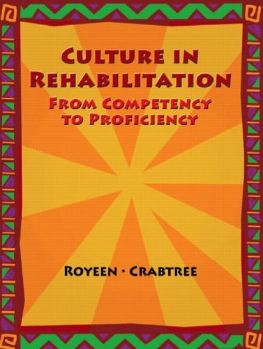 Culture in Rehabilitation From Competency to Proficiency  2006 edition cover